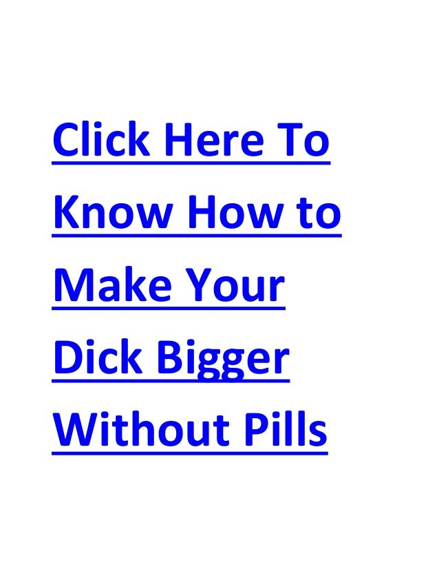 How to get big dick without pills