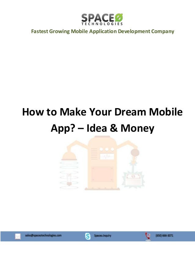 Fastest Growing Mobile Application Development Company How to Make Your Dream Mobile App? – Idea & Money