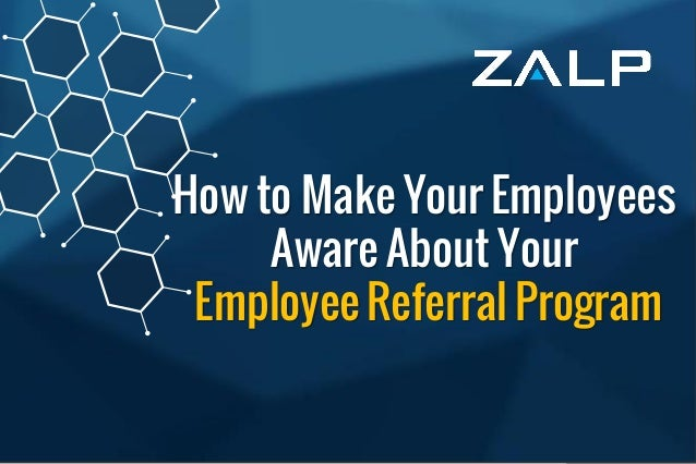 How to Make Your Employees Aware  About Your Employee Referral Program  How to Make Your Employees Aware About Your Employ...
