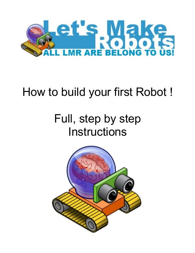 How to make your first robot for First step to building a house
