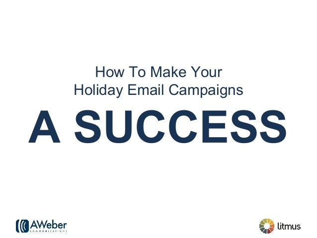 How To Make Your Holiday Email Campaigns A SUCCESS