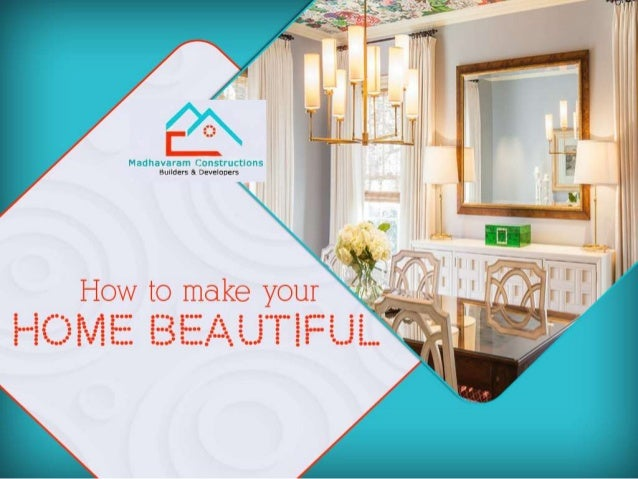 How To Make Your Home Beautiful