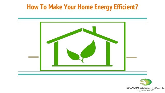 How to make your home energy efficient for How to build an energy efficient home