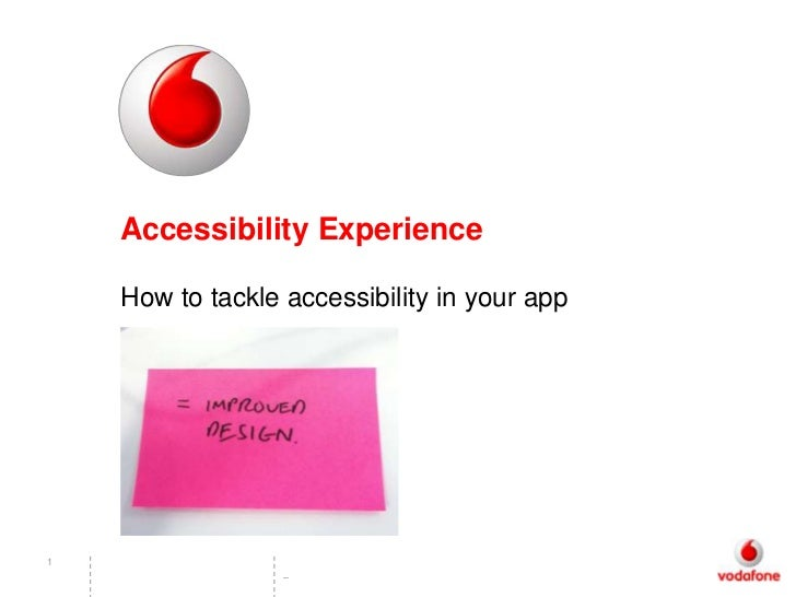 Accessibility Experience    How to tackle accessibility in your app1                  –