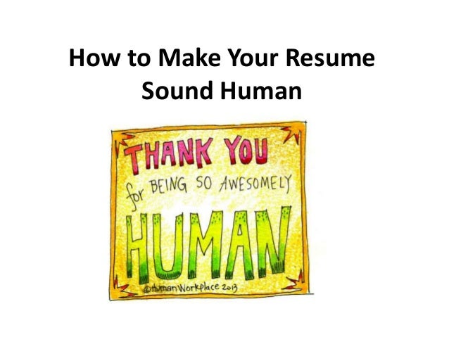 How To Make Your Resume Sound Human 1 638cb1418821093
