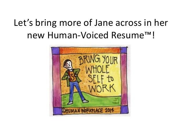 Let's bring more of Jane across in her new Human-Voiced Resume™!