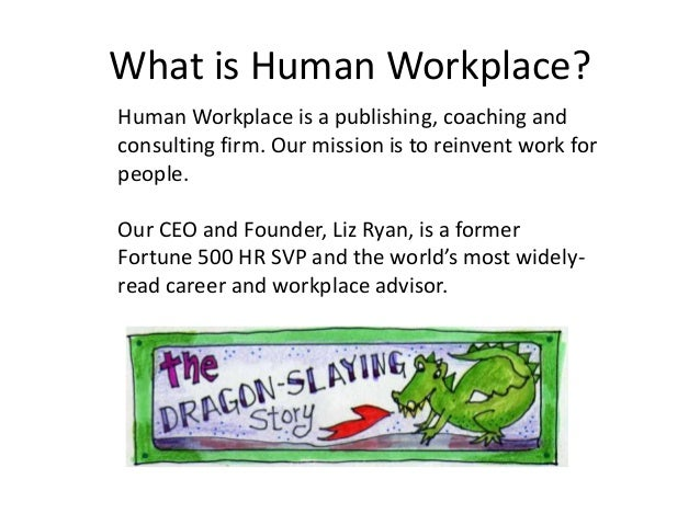 What is Human Workplace? Human Workplace is a publishing, coaching and consulting firm. Our mission is to reinvent work fo...