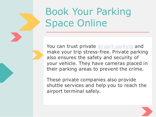 Book Your Parking Space Online These private companies also provide shuttle services and help you to reach the airport ter...