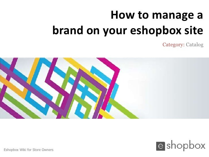 How to manage a                             brand on your eshopbox site                                                Cat...