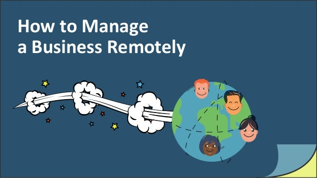 How to Manage a Business Remotely