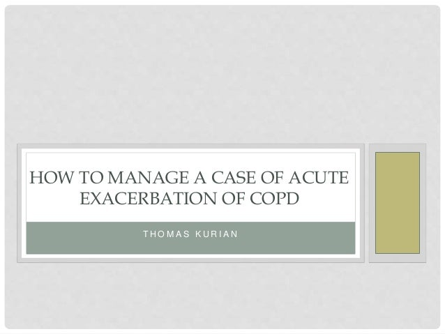 acute exacerbation in copd essay Essay essays are opinion pieces on a topic of broad  chronic obstructive pulmonary disease (copd)  (il)-6, cxcl8 (il-8), and il-18, and acute phase.