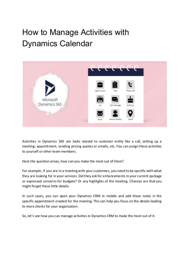 How to Manage Activities with Dynamics Calendar Activities in Dynamics 365 are tasks related to customer entity like a cal...
