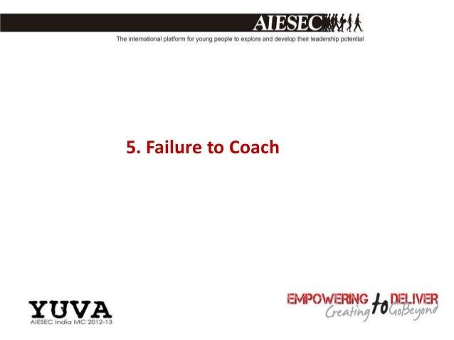 5. Failure to Coach