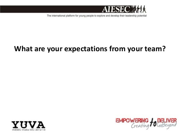 What are your expectations from your team?