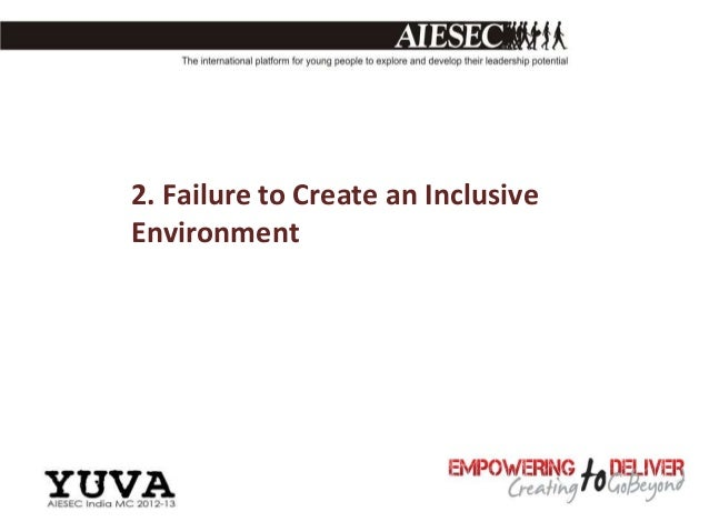 2. Failure to Create an InclusiveEnvironment