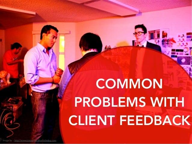 Actionable but negative feedback  Actionable but negative feedback