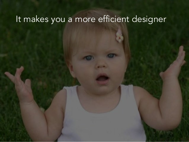It makes you a more efficient designer It'll help cut delivery times