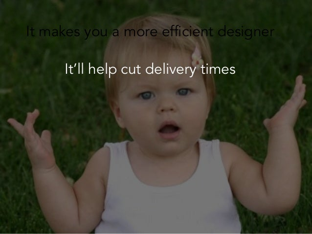 It makes you a more efficient designer It'll help cut delivery times And above all, it'll keep your clients happy