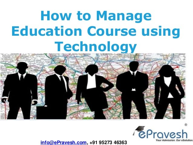 How to Manage Education Course using Technology info@ePravesh.com, +91 95273 46363