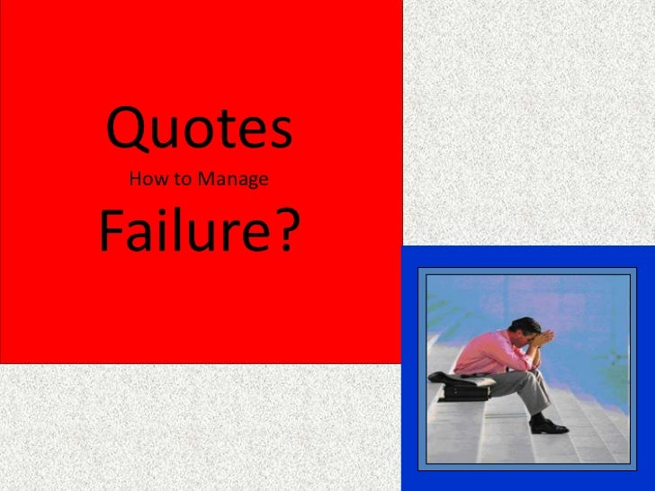 QuotesHow to Manage Failure?<br />