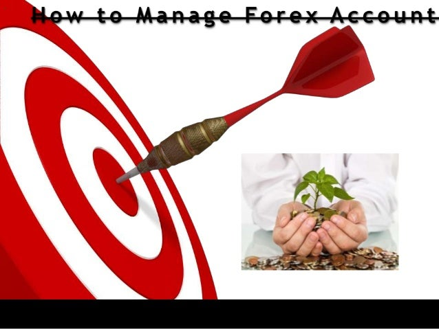 Manage forex account