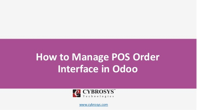 www.cybrosys.com How to Manage POS Order Interface in Odoo