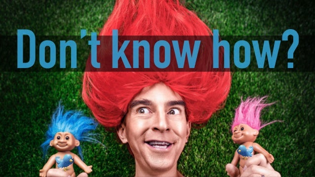 Don't know how?
