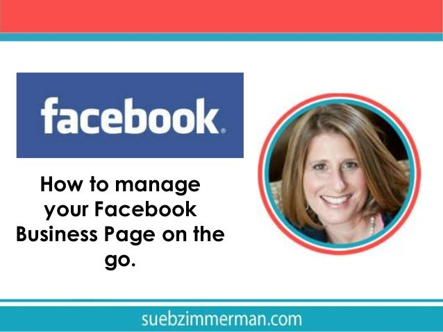 How to manage your Facebook Business Page on the go.