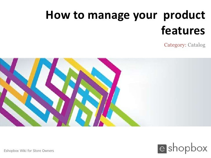 How to manage your product                                            features                                            ...
