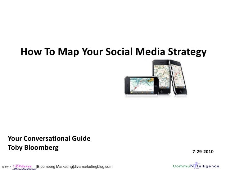 How To Map Your Social Media Strategy        Your Conversational Guide    Toby Bloomberg                                  ...