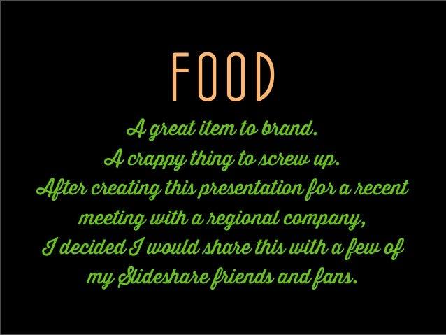 99 Slides: How to Market and Brand Food Slide 2