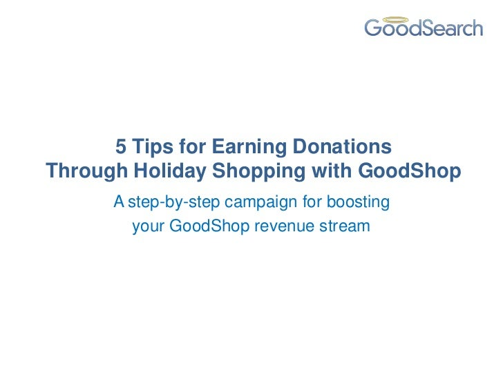 5 Tips for Earning DonationsThrough Holiday Shopping with GoodShop      A step-by-step campaign for boosting         your ...