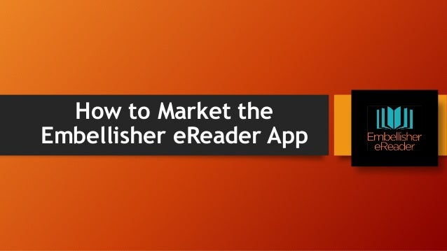 How to Market the Embellisher eReader App