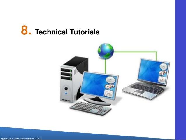 Application Store Optimization  2013 8. Technical Tutorials