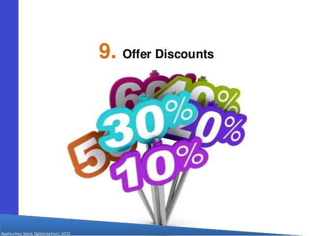 Application Store Optimization  2013 9. Offer Discounts