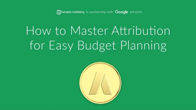 how to master attribution for easy budget planning
