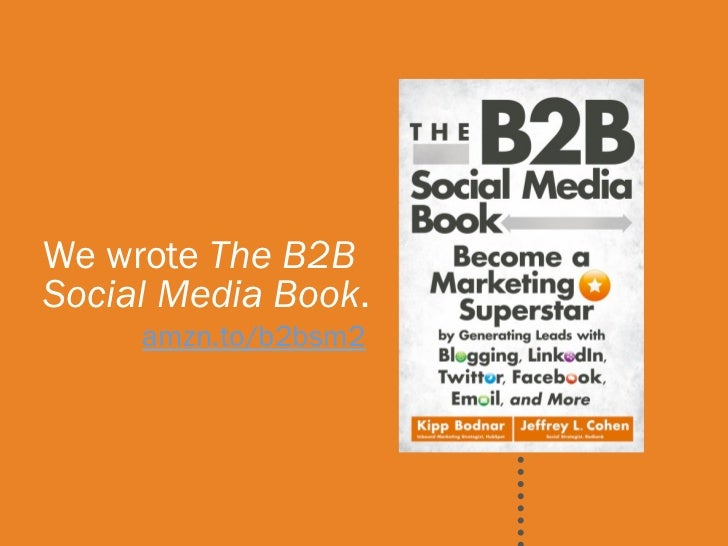 I'm Brian Halligan.We wrote The B2BNice toMedia you.Social meet Book.     amzn.to/b2bsm2