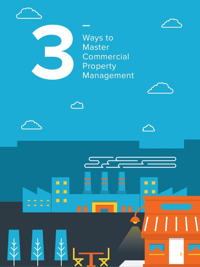 Commercial Property Management : How to master commercial property management