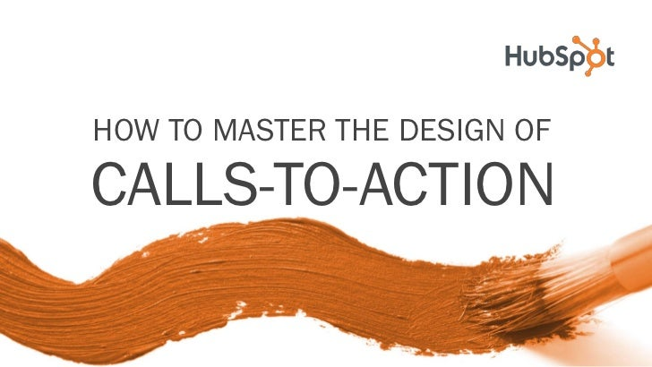 HOW TO MASTER THE DESIGN OFCALLS-TO-ACTION