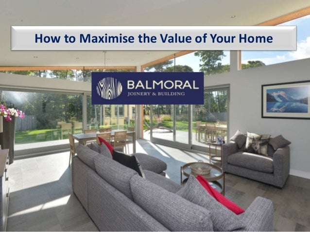 How to Maximise the Value of Your Home