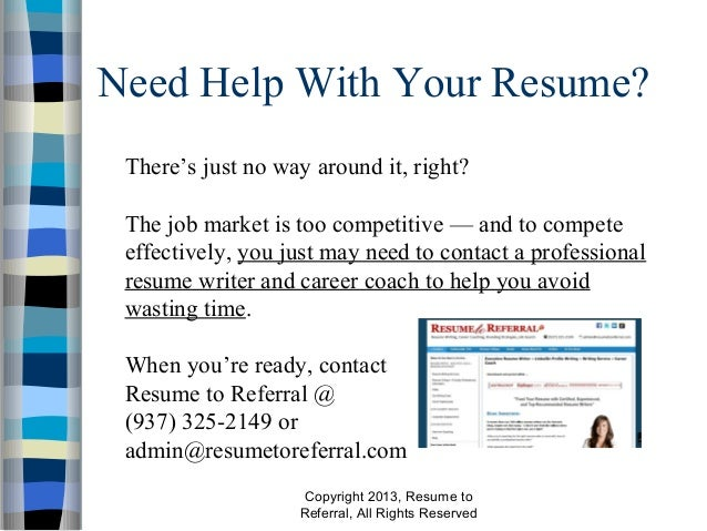 ... Resume To Referral, All Rights Reserved; 2. Need Help With Your ...