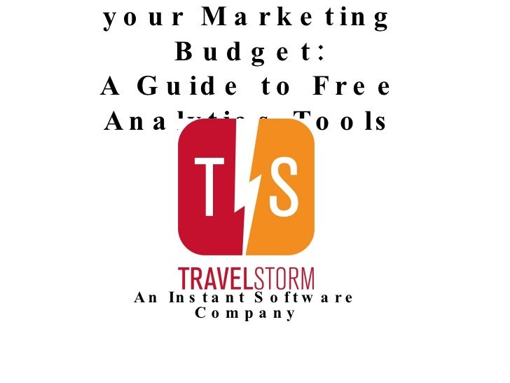 How to Maximize your Marketing Budget: A Guide to Free Analytics Tools An Instant Software Company