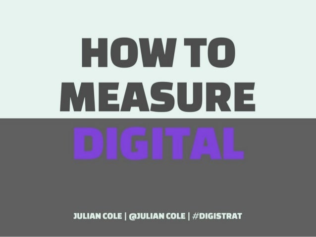 Julian Cole - How to measure digital campaigns