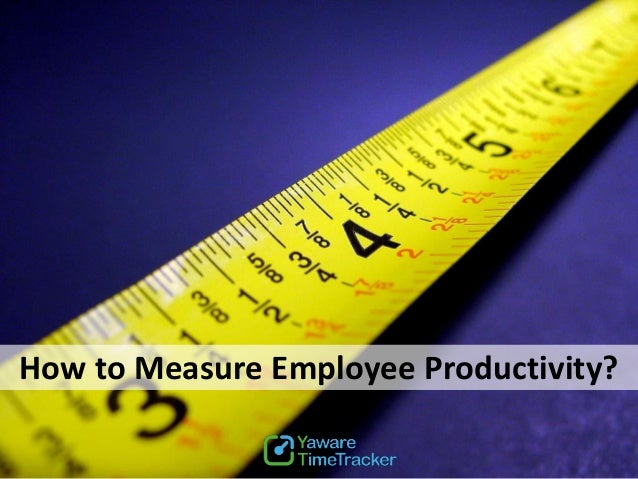 How to Measure Employee Productivity?