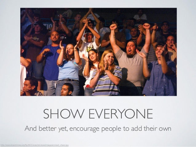 SHOW EVERYONE  And better yet, encourage people to add their own  http://www.kissimmee.org/ftp/KCC/events/views/images/cro...