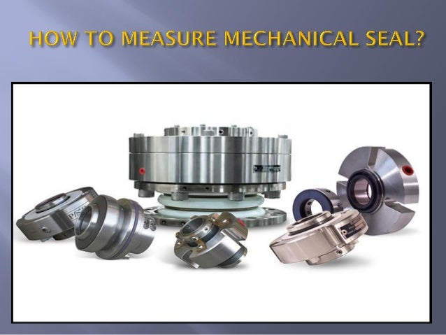 HOW TO MEASURE MECHANICAL SEAL?