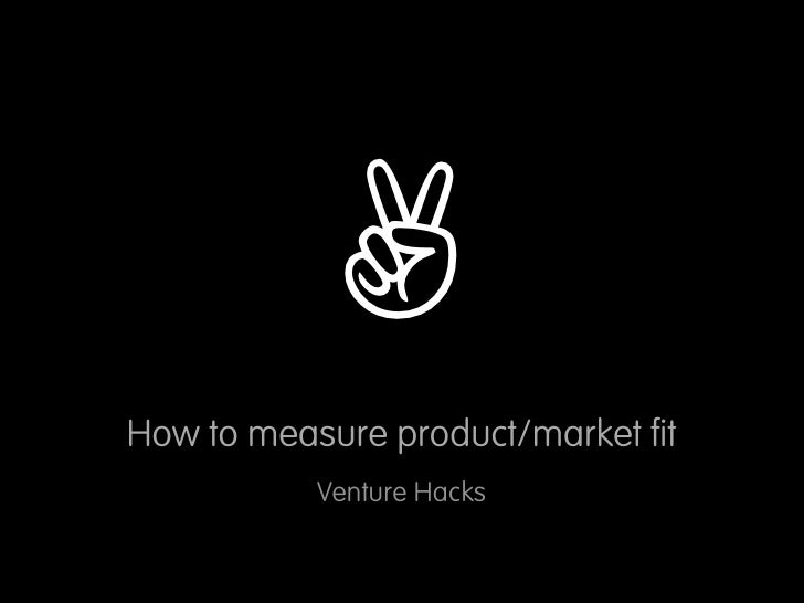 ✌ How to measure product/market fit            Venture Hacks