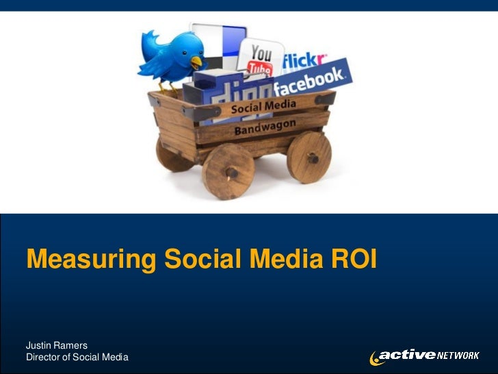 Measuring Social Media ROIJustin RamersDirector of Social Media