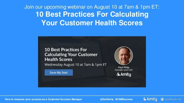 How to measure your success as a Customer Success Manager @GetAmity #CSMSuccess Join our upcoming webinar on August 10 at ...