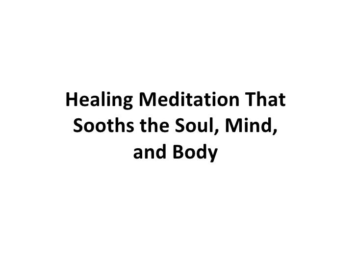 Healing Meditation That Sooths the Soul, Mind, and Body